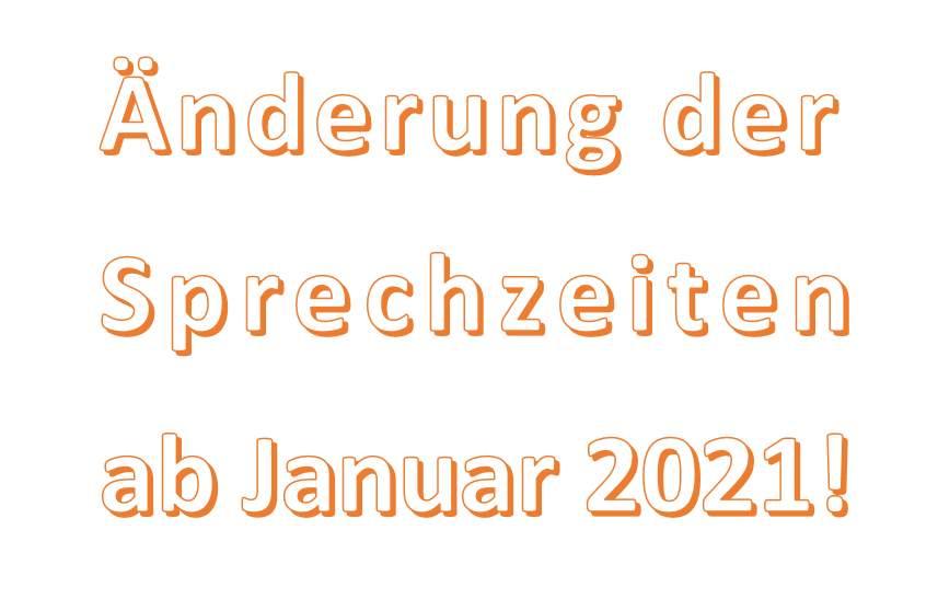 Änderung der Sprechzeiten ab 1.1.2021